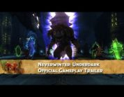Neverwinter: Underdark – Official Gameplay Trailer