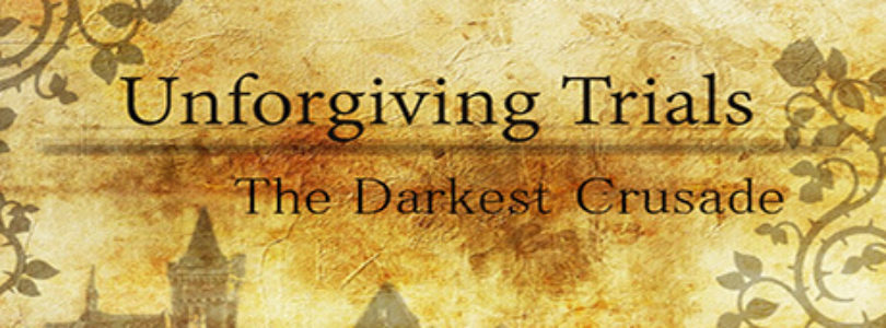 Unforgiving Trials: The Darkest Crusade for Free! [ENDED]