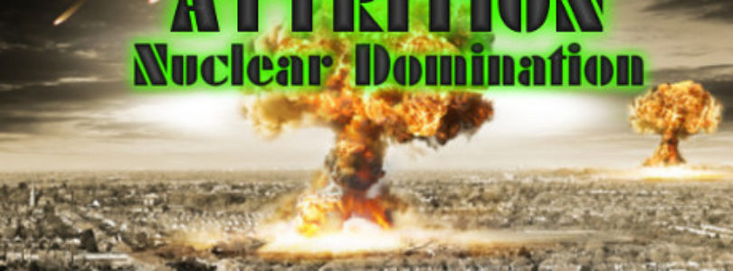Free Attrition: Nuclear Domination