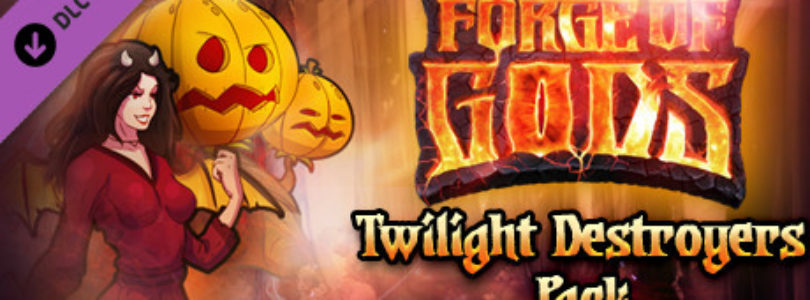 Free Forge of Gods: Twilight Destroyer Pack (DLC) [ENDED]