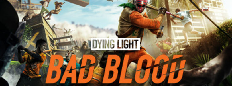 Free Dying Light: Bad Blood (Beta)