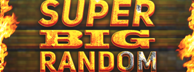 SUPER BIG RANDOM (Many games)