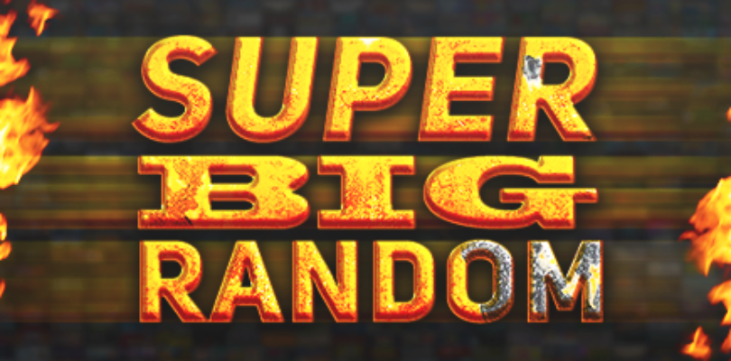 SUPER BIG RANDOM (Many games) [ENDED]