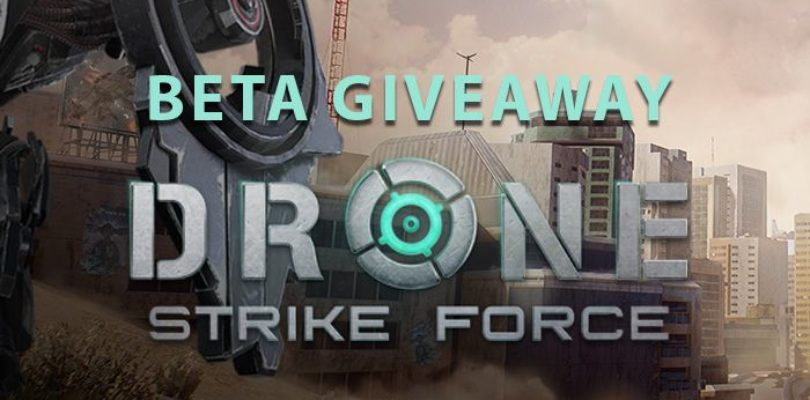 Drone Strike Force Closed Beta Key Giveaway!