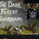 Free The Dark Forest Guardians [ENDED]