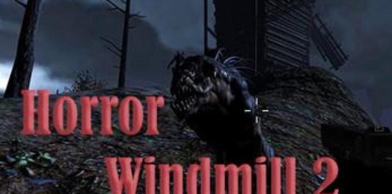 Free Horror Windmill 2 [ENDED]